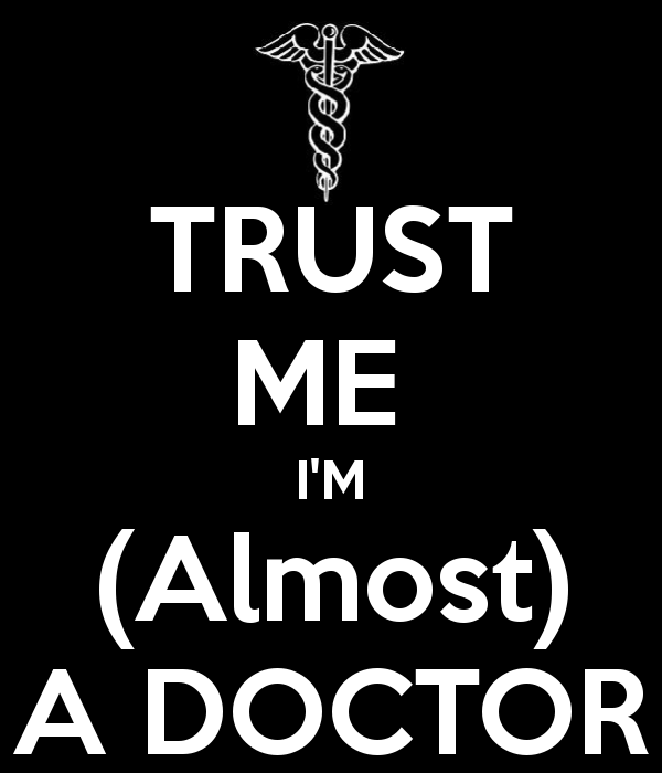 trust-me-i-m-almost-a-doctor